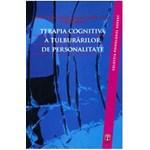 Terapia cognitiva a tulburarilor de personalitate - Aaron T. Beck Arthur Freeman Denise D. Davis 978-606-8244-25-9