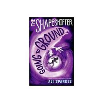 Shapeshifter: Going to Ground, editura Oxford Children's Books