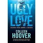 Ugly Love. Despre fata urata a iubirii - Colleen Hoover, editura Epica