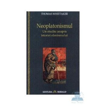 Neoplatonismul - Thomas Whittaker