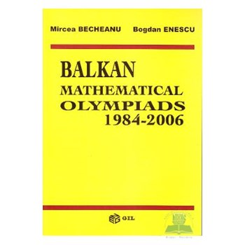 Balkan mathematical olympiads 1984-2006 - Mircea Becheanu, Bogdan Enescu