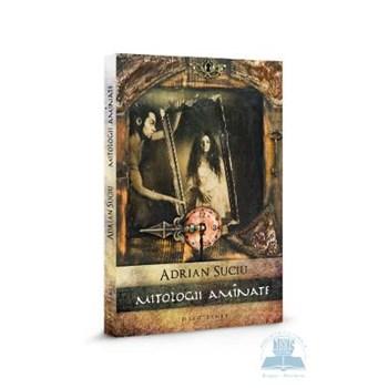 Mitologii amînate