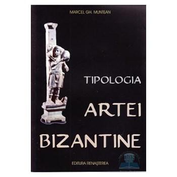 Tipologia artei bizantine - Marcel Gh. Muntean