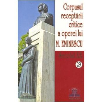Secolul XX 28+29 Corpusul receptarii critice a operei lui M. Eminescu