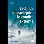 Lectii de supravietuire in conditii extreme - John Hudson, editura Niculescu