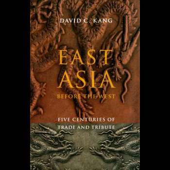 East Asia Before the West – Five Centuries of Trade and Tribute