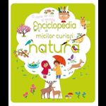 Enciclopedia micilor curiosi: Natura