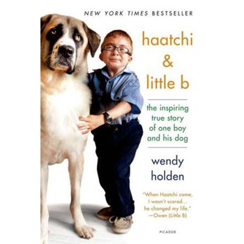 Haatchi & Little B: The Inspiring True Story of One Boy and His Dog