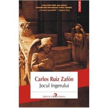 Jocul ingerului ed.2013 - Carlos Ruiz Zafon 629619