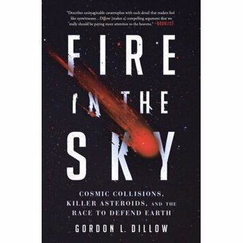 Fire in the Sky. Cosmic Collisions, Killer Asteroids, and the Race to Defend Earth, Paperback