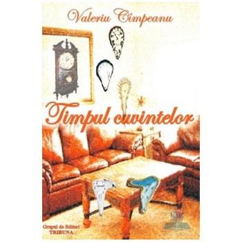 Timpul cuvintelor - Valeriu Cimpeanu