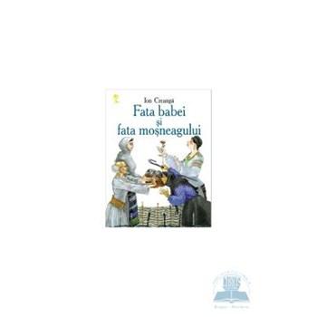 Fata babei si fata mosneagului - Ion Creanga 978-9975-69-879-5