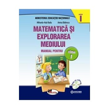 Matematica si explorarea mediului clasa 1 partea I+partea II - MihaelA-Ada Radu, Anina Badescu