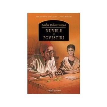Nuvele si povestiri - Barbu Stefanescu Delavrancea 9786068609058