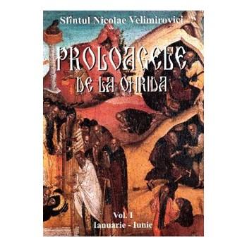 Proloagele de la Ohrida - Vol. I - Ianuarie -Iunie - Nicolae Velimirovici