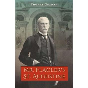 Mr. Flagler's St. Augustine (A Florida Quincentennial Book)
