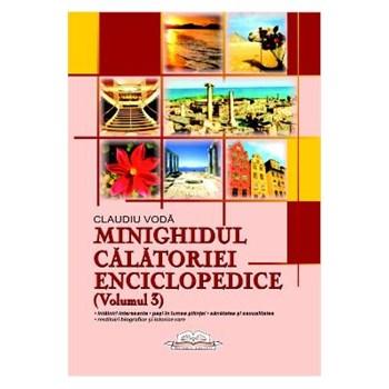 Minighidul calatoriei enciclopedice (Volumul 3) - Claudiu Voda 628126