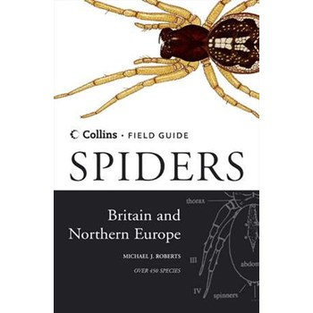 Roberts, M: Spiders of Britain and Northern Europe (Collins Field Guide)