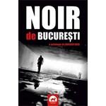 Noir De Bucuresti. O Antologie De Bogdan Hrib 978-606-749-300-9