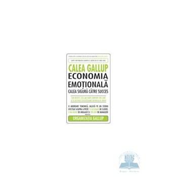 Calea gallup economia emotionala - Curt Coffman, Gabriel Gonzalez-Molina