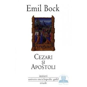 Cezari si apostoli - Emil Bock