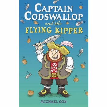 Captain Codswallop and the Flying Kipper, Paperback - Michael Cox