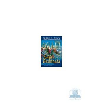 Trilogia casa de lut - Volumul III - Casa dezbinata - Pearl S. Buck