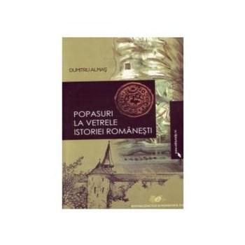 Popasuri la vetrele istoriei romanesti - Dumitru Almas, editura Didactica Si Pedagogica