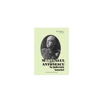 Maresalul Antonescu la judecata istoriei (eBook)