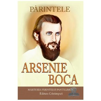 Parintele Arsenie Boca - Marturia Parintelui Pantelimon 978-606-92780-4-8