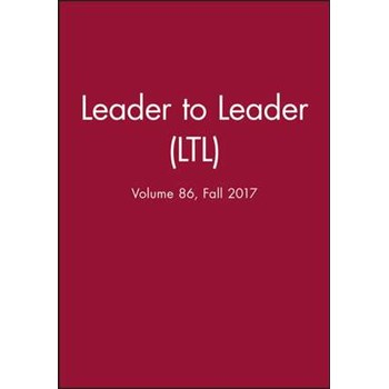 Leader to Leader (LTL), Volume 86, Fall 2017 (J–B Single Issue Leader to Leader)