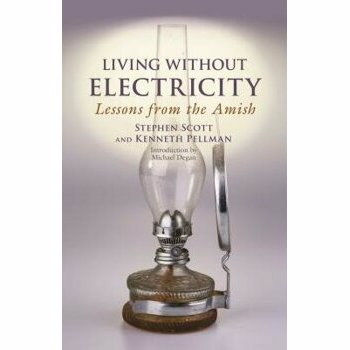 Living Without Electricity: Lessons from the Amish, Paperback