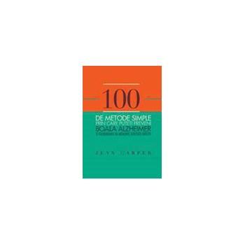 100 de metode simple prin care puteti preveni boala Alzheimer - Jean Carper 628742