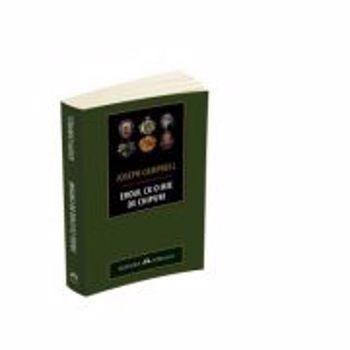 Eroul cu o mie de chipuri - Joseph Campbell