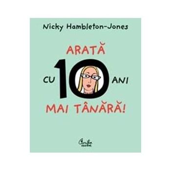 Arata cu 10 ani mai tanara! - Nicky Hambleton-Jones