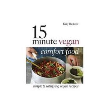 15 Minute Vegan Comfort Food, editura Quadrille Publishing