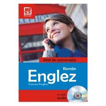Ghid de conversatie Roman Englez + CD - Cosmina Draghici 570690