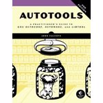 Autotools, 2nd Edition, Paperback