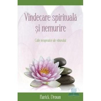 Vindecare spirituala si nemurire - Patrick Drouot